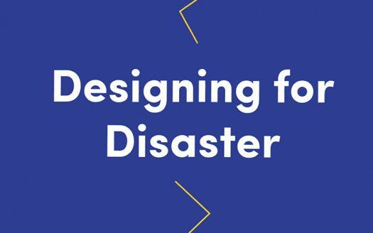Designing for Disaster